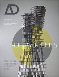Made by Robots: Challenging Architecture at a Larger Scale