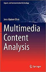 Multimedia Content Analysis (Signals and Communication Technology) [Repost]