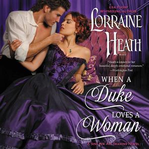 «When a Duke Loves a Woman» by Lorraine Heath