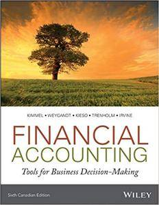 Financial Accounting: Tools for Business Decision-Making, Sixth Canadian Edition (with Solutions Manual)