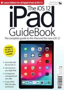 The iOS 12 iPad GuideBook – August 2019