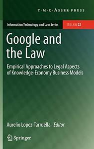 Google and the law: empirical approaches to legal aspects of knowledge-economy business models