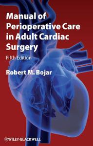 Manual of Perioperative Care in Adult Cardiac Surgery (5th Edition) (Repost)