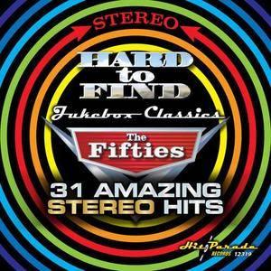 VA - Hard To Find Jukebox Classics, The Fifties: 31 Amazing Stereo Hits (2017)