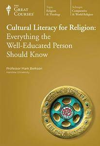 TTC Video - Cultural Literacy for Religion: Everything the Well-Educated Person Should Know
