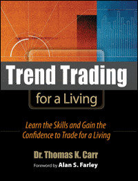 Thomas K. Carr - Trend Trading for a Living: Learn the Skills and Gain the Confidence to Trade for a Living [Repost]