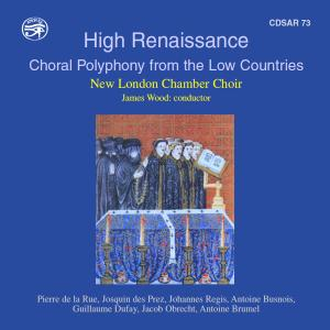 New London Chamber Choir - High Renaissance: Choral Polyphony from the Low Countries (2019)