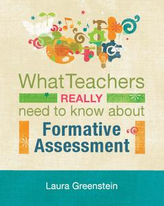 What Teachers Really Need to Know About Formative Assessment (repost)