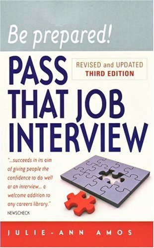 Be Prepared! Pass That Job Interview, 3rd edition