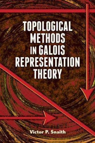 Topological Methods in Galois Representation Theory (Dover Books on Mathematics)