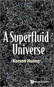 A Superfluid Universe  (repost)