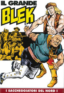 Il Grande Blek - Volume 28 - I Saccheggiatori Del Nort