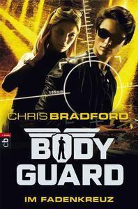 Bradford, Chris - Bodyguard - Im Fadenkreuz