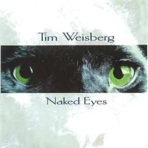 Tim Weisberg - Naked Eyes (1994)