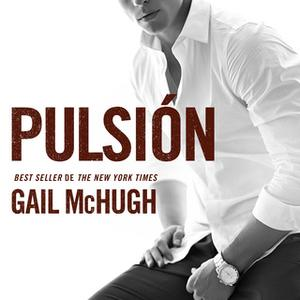 «Pulsión» by Gail McHugh