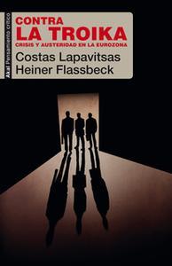 «Contra la Troika» by Heiner Flassbeck,Costas Lapavitsas