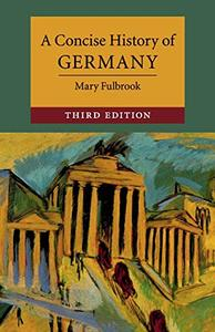 A Concise History of Germany (Cambridge Concise Histories) 3rd Edition