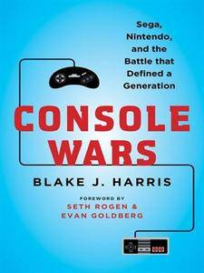 Console Wars: Sega, Nintendo, and the Battle that Defined a Generation (repost)