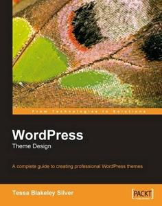 WordPress Theme Design: A Complete Guide to Creating Professional WordPress Themes (Repost)