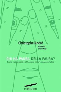 Christophe André - Chi ha paura della paura?
