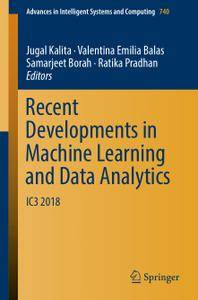 Recent Developments in Machine Learning and Data Analytics: IC3 2018 (Repost)