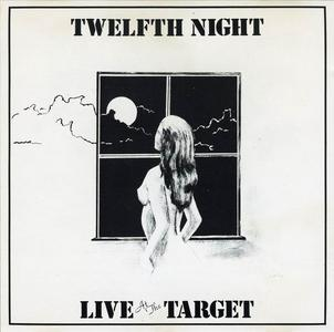 Twelfth Night - Live At The Target (1981)