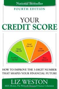 Your Credit Score: How to Improve the 3-Digit Number That Shapes Your Financial Future (Repost)