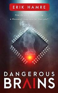 Dangerous Brains by Erik Hamre