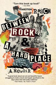 Between Rock & a Hard Place A Memoir