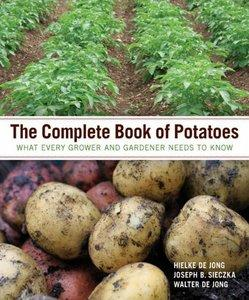 The Complete Book of Potatoes: What Every Grower and Gardener Needs to Know (repost)