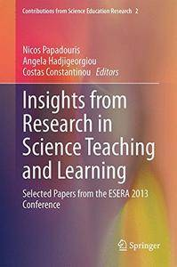 Insights from Research in Science Teaching and Learning: Selected Papers from the ESERA 2013 Conference(Repost)
