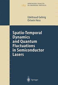 Spatio-Temporal Dynamics and Quantum Fluctuations in Semiconductor Lasers