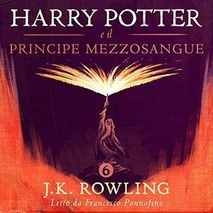 J.K. Rowling - Harry Potter e il Principe Mezzosangue (Harry Potter 6) [Audiobook]
