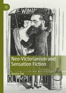 Neo-Victorianism and Sensation Fiction