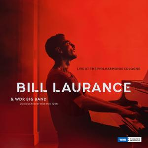Bill Laurance & WDR Big Band - Live at the Philharmonie Cologne (2019)
