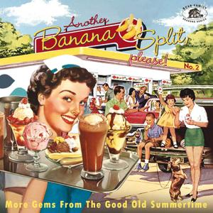 VA - Another Banana Split Please No 2 More Gems From The Good Old Summertime (2019)