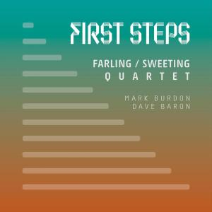Farling / Sweeting Quartet - First Steps (2019)