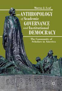 An Anthropology of Academic Governance and Institutional Democracy: The Community of Scholars in America (Repost)