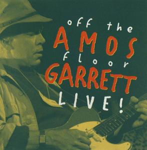 Amos Garrett - Off The Floor Live! (1996)