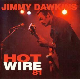 Jimmy Dawkins - Hot Wire 81 (1981) {1994, Reissue}