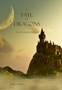 «A Fate of Dragons» by Morgan Rice