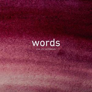 Philipp Hermann - Words (2019)