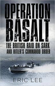 Operation Basalt: The British Raid on Sark and Hitler's Commando Order