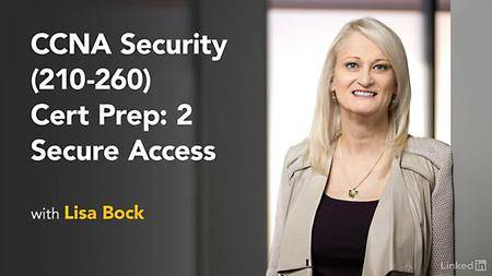 Lynda - CCNA Security (210-260) Cert Prep: 2 Secure Access