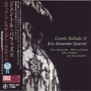 Eric Alexander Quartet - Gentle Ballads III (2007)