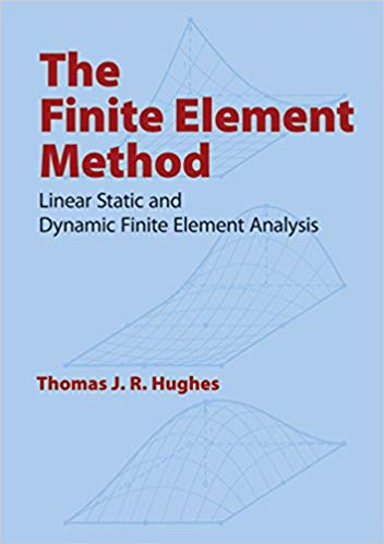 The Finite Element Method: Linear Static and Dynamic Finite Element Analysis (Repost)