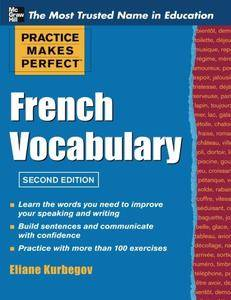 Practice Make Perfect French Vocabulary, 2nd Edition