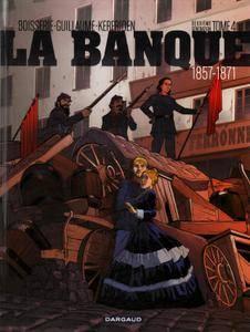 La Banque - T04 - 1857-1871 Deuxime Gnration