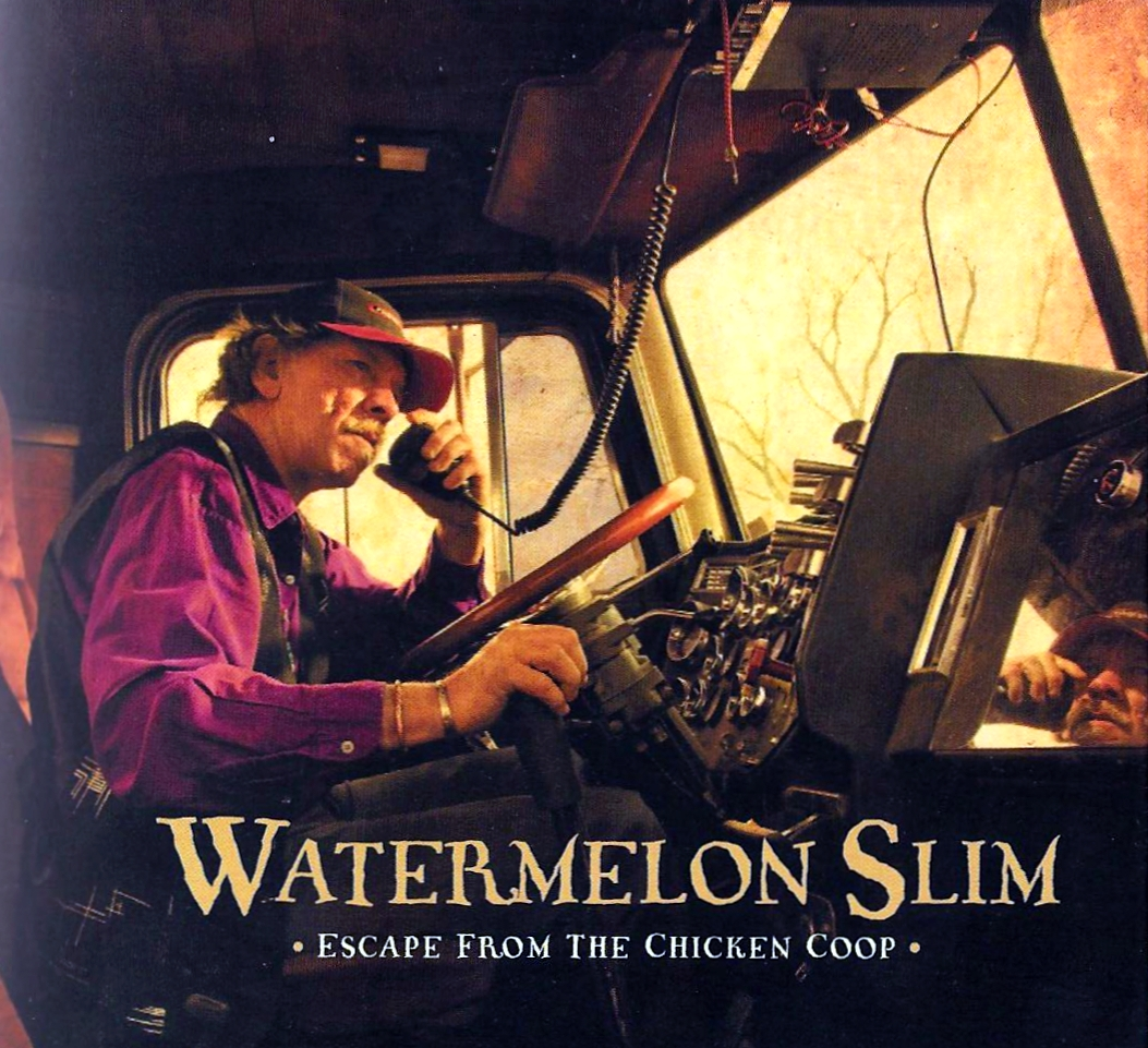 Watermelon Slim - Escape From The Chicken Coop - 2009