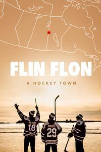 Flin Flon: A Hockey Town (2017)